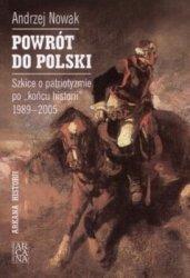 Andrzej Nowak • Powrót do Polski