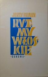 Jerzy Braun • Rytmy włoskie [dedykacja autorska]
