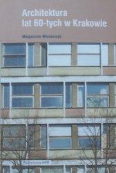Małgorzata Włodarczyk • Architektura lat 60-tych w Krakowie