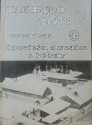 Eugeniusz Wojtysiak • Opowieści skazańca z Kołymy [Tak było... Sybiracy]