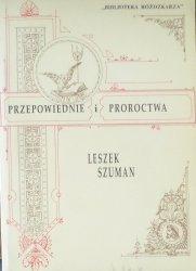 Leszek Szuman • Przepowiednie i proroctwa