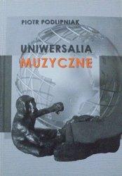 Piotr Podlipniak • Uniwersalia muzyczne