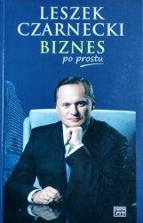 Leszek Czarnecki • Biznes po prostu