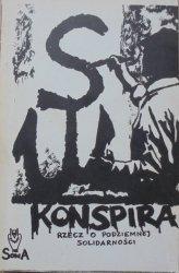 Łopiński, Moskit, Wilk • Konspira. Rzecz o podziemnej Solidarności