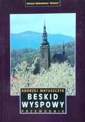 Andrzej Matuszczyk • Beskid Wyspowy. Przewodnik [Rewasz]
