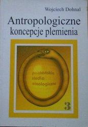 Wojciech Dohnal • Antropologiczne koncepcje plemienia. Studium z historii antropologii brytyjskiej