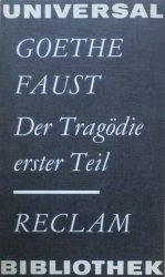 Johann Wolfgang Goethe • Faust. Der Tragodie erster Teil