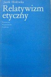 Jacek Hołówka • Relatywizm etyczny