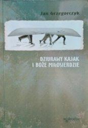 Jan Grzegorczyk • Dziurawy kajak i Boże Miłosierdzie