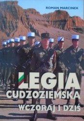 Roman Marcinek • Legia Cudzoziemska wczoraj i dziś