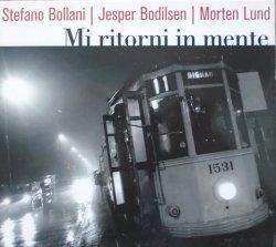 Stefano Bollani, Jesper Bodilsen, Morten Lund • Mi ritorni in mente • CD