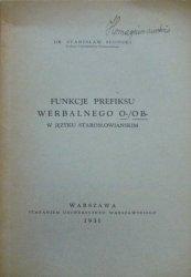 Dr. Stanisław Słoński • Funkcje prefiksu werbalnego O-/OB- w języku starosłowiańskim