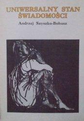 Andrzej Szyszko-Bohusz • Uniwersalny stan świadomości