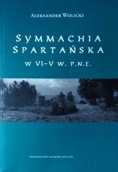 Aleksander Wolicki • Symmachia spartańska w VI-V w. p.n.e.