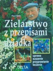 Paul Seitz • Zielarstwo z przepisami dziadka. Uprawa, suszenie, przyprawianie, leczenia