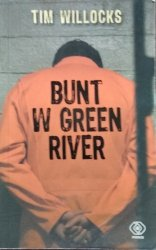 Tim Willocks • Bunt w Green River
