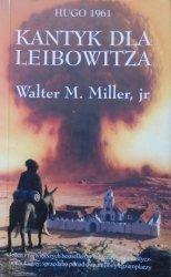 Walter M. Miller • Kantyk dla Leibowitza