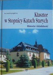 ks. Jacek Szczygieł • Klasztor w Stopnicy-Kątach Starych. Historia i działalność