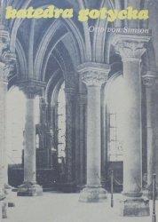 Otto von Simson • Katedra gotycka, jej narodziny i znaczenie