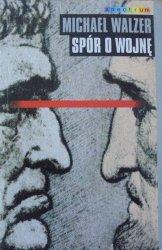 Michael Walzer • Spór o wojnę