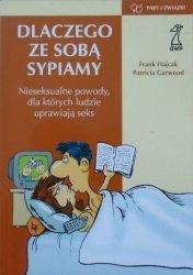 Frank Hajcak, Patricia Garwood • Dlaczego ze sobą sypiamy? Nieseksualne powody, dla których ludzie uprawiają seks