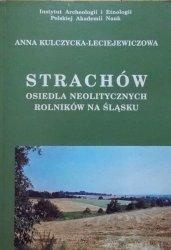 Anna Kulczycka-Leciejewiczowa • Strachów. Osiedla neolitycznych rolników na Śląsku