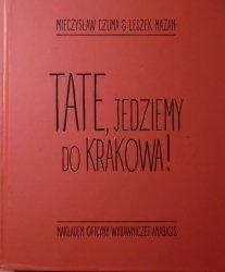 Mieczysław Czuma, Leszek Mazan • Tate, jedziemy do Krakowa