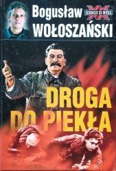 Bogusław Wołoszański • Droga do piekła