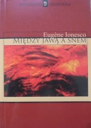 Eugene Ionesco • Między jawą a snem. Rozmowy z Claude'em Bonnefoy