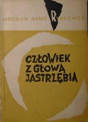 Jarosław Marek Rymkiewicz • Człowiek z głową jastrzębia [Krystyn Zieliński]
