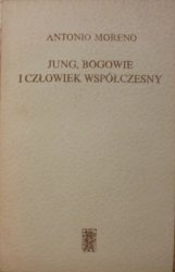Antonio Moreno • Jung, bogowie i człowiek współczesny