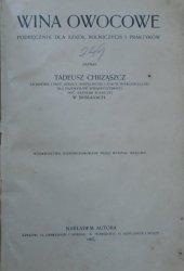 Tadeusz Chrząszcz • Wina owocowe. Podręcznik dla szkół rolniczych i praktyków [1907]