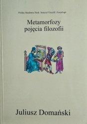 Juliusz Domański • Metamorfozy pojęcia filozofii