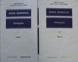 Anna Komnena • Aleksjada [Arcydzieła Kultury Antycznej]
