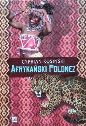 Cyprian Kosiński • Afrykański polonez