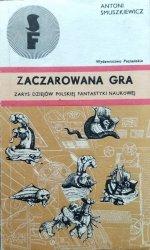 Antoni Smuszkiewicz • Zaczarowana gra. Zarys dziejów polskiej fantastyki naukowej