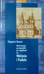 Zbigniew Hauser • Ilustrowany przewodnik po zabytkach na Wołyniu i Podolu