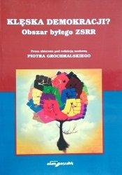 Piotr Grochmalski • Klęska demokracji? Obszar byłego ZSRR