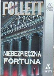 Ken Follett • Niebezpieczna fortuna