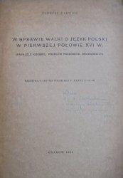 Tadeusz Ulewicz • W sprawie walki o język polski w pierwszej połowie XVI w. (paralele czeskie, problem przedmów drukarskich) [dedykacja autora]