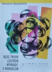 Kenneth Goldsmith • Będę twoim lustrem. Wywiady z Warholem