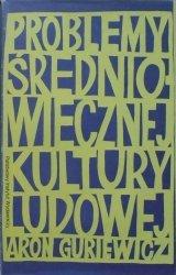 Aron Guriewicz • Problemy średniowiecznej kultury ludowej