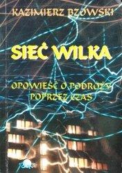 Kazimierz Bzowski • Sieć Wilka. Opowieść o podróży poprzez czas