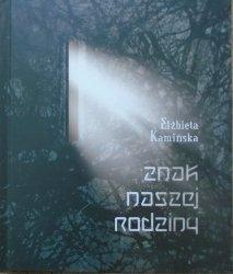 Elżbieta Kamińska • Znak naszej rodziny