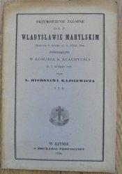 X. Hieronim Kajsiewicz • Przemowienie zalobne o s.p. Wladyslawie Marylskim zmarlym w Rzymie d. 31. stycznia 1856. powiedziane w kościele s. Klaudyusza d. 7. lutego 1856.