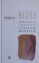 Księga Hioba • tłumaczył Czesław Miłosz