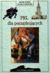 Jacek Kuroń, Jacek Żakowski • PRL dla początkujących