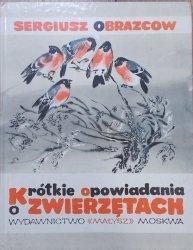 Sergiusz Obrazcow • Krótkie opowiadania o zwierzętach
