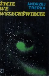 Andrzej Trepka • Życie we wszechświecie