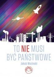 Jakub Wozinski • To nie musi być państwowe